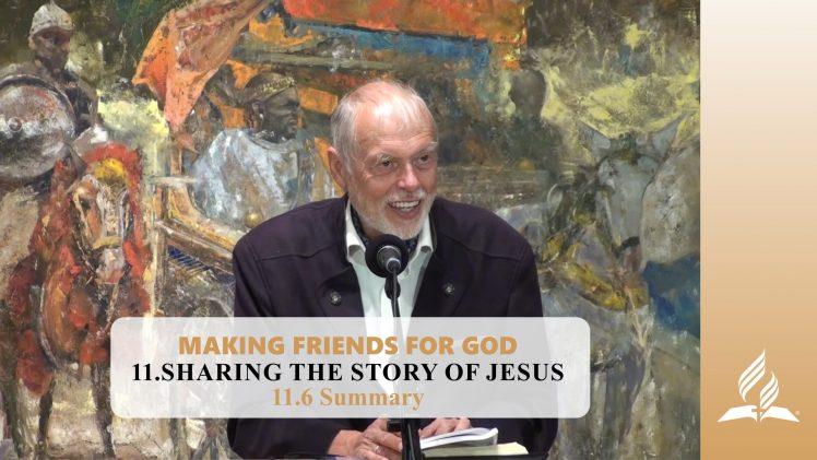 11.6 Summary – SHARING THE STORY OF JESUS | Pastor Kurt Piesslinger, M.A.