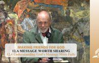 12.4 Understanding God's Message More Fully – A MESSAGE WORTH SHARING | Pastor Kurt Piesslinger, M.A.