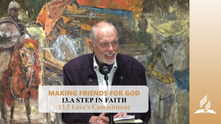 13.5 Love's Commitment –  A STEP IN FAITH | Pastor Kurt Piesslinger, M.A.