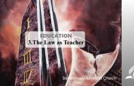 3.THE LAW AS TEACHER – EDUCATION | Pastor Kurt Piesslinger, M.A.