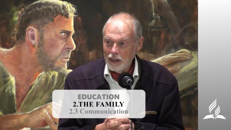2.3 Communication – THE FAMILY | Pastor Kurt Piesslinger, M.A.