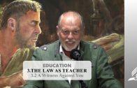 3.2 A Witness Against You – THE LAW AS TEACHER | Pastor Kurt Piesslinger, M.A.