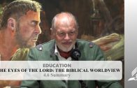 4.6 Summary – THE EYES OF THE LORD-THE BIBLICAL WORLDVIEW | Pastor Kurt Piesslinger, M.A.