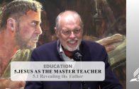 5.1 Revealing the Father – JESUS AS THE MASTER TEACHER | Pastor Kurt Piesslinger, M.A.
