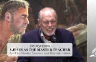 5.4 The Master Teacher and Reconciliation – JESUS AS THE MASTER TEACHER | Pastor Kurt Piesslinger, M.A.