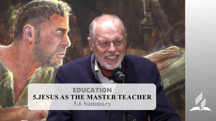 5.6 Summary – JESUS AS THE MASTER TEACHER | Pastor Kurt Piesslinger, M.A.