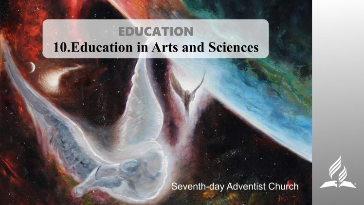 10.EDUCATION IN ARTS AND SCIENCES – EDUCATION | Pastor Kurt Piesslinger, M.A.