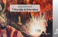 7.WORSHIP IN EDUCATION – EDUCATION | Pastor Kurt Piesslinger, M.A.