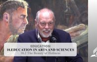 10.2 The Beauty of Holiness – EDUCATION IN ARTS AND SCIENCES | Pastor Kurt Piesslinger, M.A.