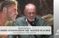6.5 A Student Who Gets It – MORE LESSONS FROM THE MASTER TEACHER | Pastor Kurt Piesslinger, M.A.