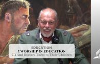 7.2 And Declare Them to Their Children – WORSHIP IN EDUCATION | Pastor Kurt Piesslinger, M.A.