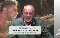 7.5 Idolatry in Education – WORSHIP IN EDUCATION | Pastor Kurt Piesslinger, M.A.