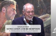 8.5 Education in the Early Church – EDUCATION AND REDEMPTION | Pastor Kurt Piesslinger, M.A.