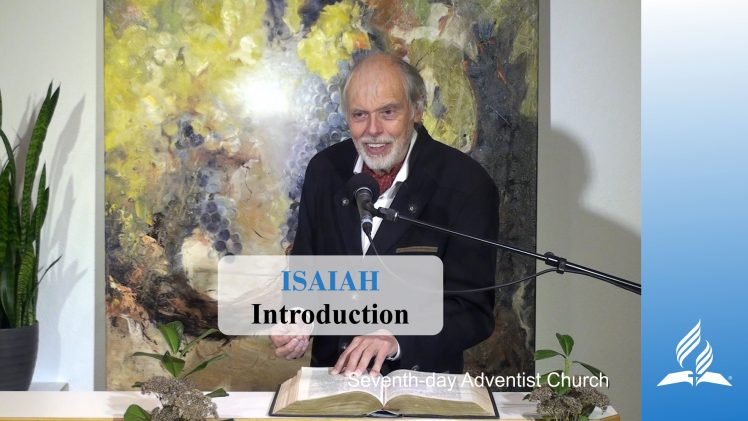 Introduction – ISAIAH | Pastor Kurt Piesslinger, M.A.