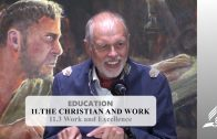 11.3 Work and Excellence – THE CHRISTIAN AND WORK | Pastor Kurt Piesslinger, M.A.