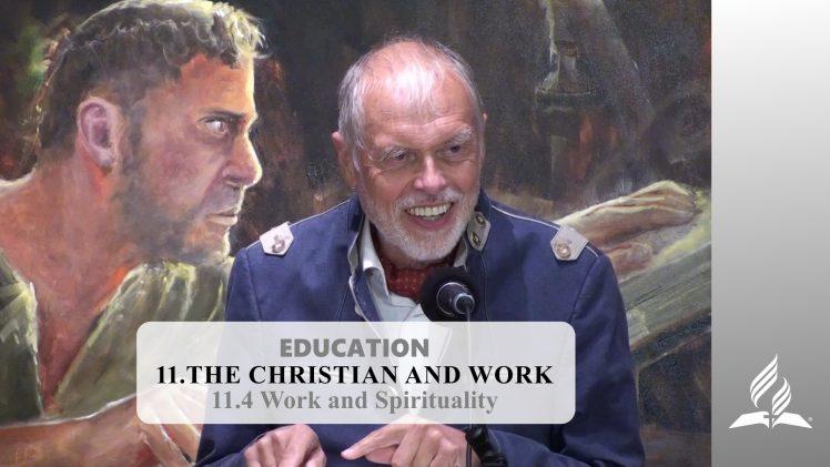 11.4 Work and Spirituality – THE CHRISTIAN AND WORK | Pastor Kurt Piesslinger, M.A.