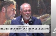 13.3 Then Shall We Know – HEAVEN, EDUCATION AND ETERNAL LEARNING | Pastor Kurt Piesslinger, M.A.