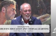 13.5 The Great Teacher – HEAVEN, EDUCATION AND ETERNAL LEARNING | Pastor Kurt Piesslinger, M.A.