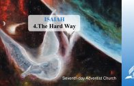 4.THE HARD WAY – ISAIAH | Pastor Kurt Piesslinger, M.A.