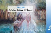 5.NOBLE PRINCE OF PEACE – ISAIAH   Pastor Kurt Piesslinger, M.A.
