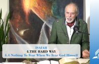 4.4 Nothing To Fear When We Fear God Himself – THE HARD WAY | Pastor Kurt Piesslinger, M.A.