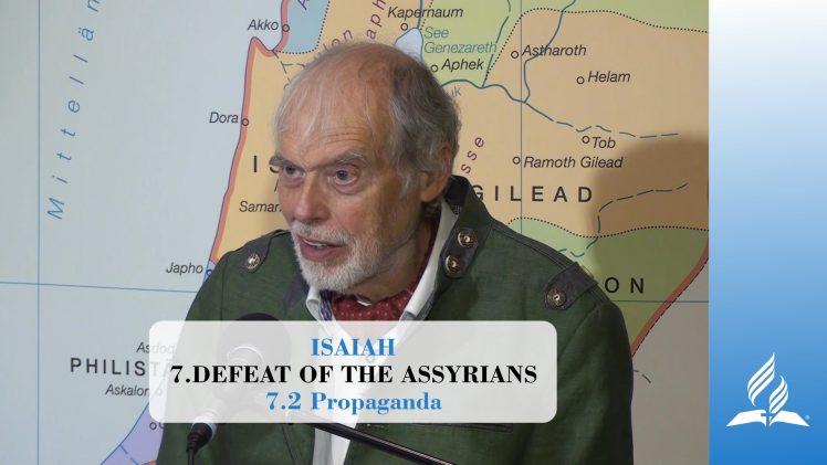 7.2 Propaganda – DEFEAT OF THE ASSYRIANS   Pastor Kurt Piesslinger, M.A.