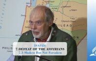 7.3 Shaken But Not Forsaken – DEFEAT OF THE ASSYRIANS | Pastor Kurt Piesslinger, M.A.