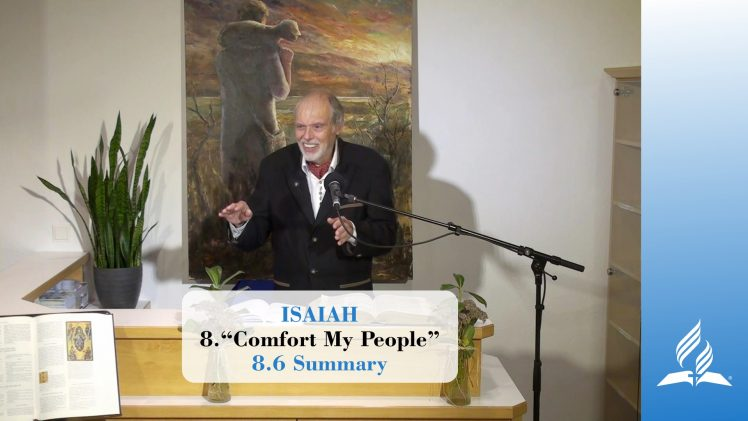 8.6 Summary – COMFORT MY PEOPLE | Pastor Kurt Piesslinger, M.A.