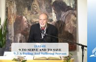 9.5 A Feeling And Suffering Servant – TO SERVE AND TO SAVE | Pastor Kurt Piesslinger, M.A.