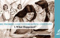 1.WHAT HAPPENED? – THE PROMISE-GOD´S EVERLASTING COVENANT | Pastor Kurt Piesslinger, M.A.