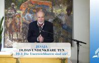 10.4 The Unreachable Is Us! – DOING THE UNTHINKABLE | Pastor Kurt Piesslinger, M.A.