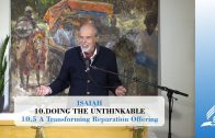 10.5 A Transforming Reparation Offering – DOING THE UNTHINKABLE | Pastor Kurt Piesslinger, M.A.