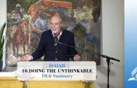 10.6 Summary – DOING THE UNTHINKABLE   Pastor Kurt Piesslinger, M.A.
