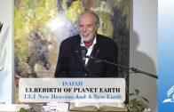 13.1 New Heavens And A New Earth – REBIRTH OF PLANET EARTH | Pastor Kurt Piesslinger, M.A.