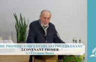 2.1 Covenant Basics – COVENANT PRIMER   Pastor Kurt Piesslinger, M.A.