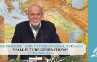 3.2 The Man Noah – ALL FUTURE GENERATIONS | Pastor Kurt Piesslinger, M.A.