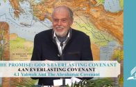 4.1 Yahweh And The Abrahamic Covenant – AN EVERLASTING COVENANT | Pastor Kurt Piesslinger, M.A.