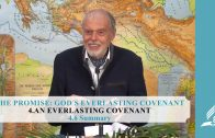 4.6 Summary – AN EVERLASTING COVENANT | Pastor Kurt Piesslinger, M.A.
