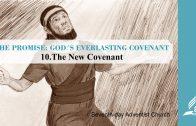 10.THE NEW COVENANT – THE PROMISE-GOD´S EVERLASTING COVENANT | Pastor Kurt Piesslinger, M.A.