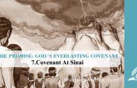 7.COVENANT AT SINAI – THE PROMISE-GOD´S EVERLASTING COVENANT | Pastor Kurt Piesslinger, M.A.