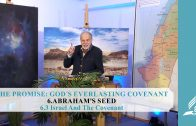 6.3 Israel And The Covenant – ABRAHAM'S SEED | Pastor Kurt Piesslinger, M.A.