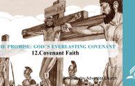 12.COVENANT FAITH – THE PROMISE-GOD´S EVERLASTING COVENANT   Pastor Kurt Piesslinger, M.A.
