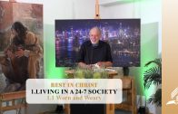 1.1 Worn and Weary – LIVING IN A 24-7 SOCIETY | Pastor Kurt Piesslinger, M.A.
