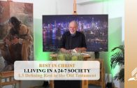 1.3 Defining Rest in the Old Testament – LIVING IN A 24-7 SOCIETY | Pastor Kurt Piesslinger, M.A.
