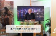 1.5 A Restless Wanderer – LIVING IN A 24-7 SOCIETY | Pastor Kurt Piesslinger, M.A.