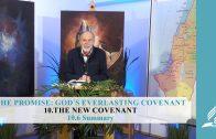 10.6 Summary – THE NEW COVENANT   Pastor Kurt Piesslinger, M.A.