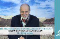 11.1 Relationships – NEW COVENANT SANCTUARY | Pastor Kurt Piesslinger, M.A.