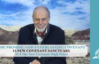 11.4 The New Covenant-High Priest – NEW COVENANT SANCTUARY | Pastor Kurt Piesslinger, M.A.