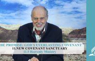 11.5 Heavenly Ministry – NEW COVENANT SANCTUARY | Pastor Kurt Piesslinger, M.A.