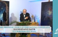12.1 Reflections Of Calvary – COVENANT FAITH | Pastor Kurt Piesslinger, M.A.